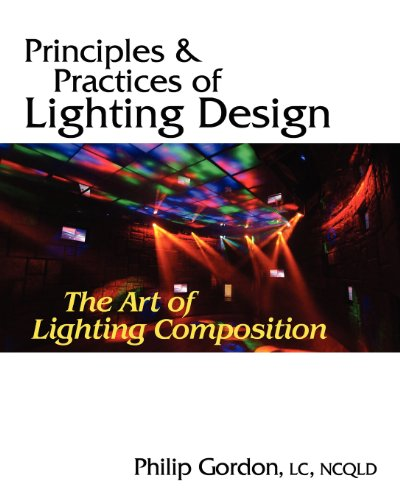 Principles and Practices of Lighting Design: The Art of Lighting Composition