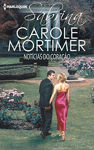 Carole Mortimer - Notícias do coração (Sabrina) (Portuguese Edition)