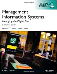 Management Information Systems, Global Edition: Kenneth Laudon . Jane