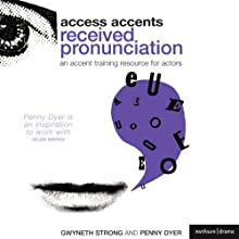 Access Accents: Received Pronunciation (RP) - An Accent Training Resource for Actors | Livre audio Auteur(s) : Penny Dyer, Gwyneth Strong Narrateur(s) : Penny Dyer, Denise Gough