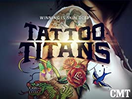 Tattoo Titans Season 1 [HD]