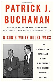 Book Cover: Nixon's White House Wars: The Battles That Made and Broke a President and Divided America Forever