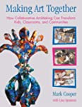 Making Art Together: How Collaborativ...