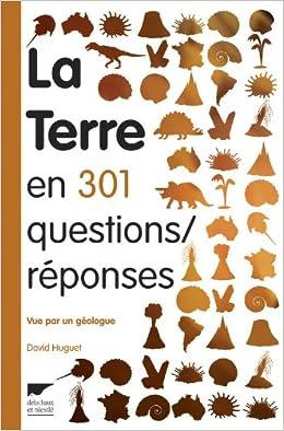 La terre en 301 questions réponses