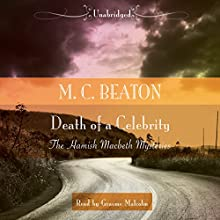Death of a Celebrity (       UNABRIDGED) by M. C. Beaton Narrated by Graeme Malcolm