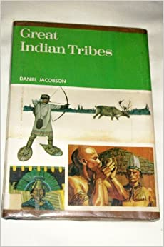 Great Indian Tribes., Jacobson, Daniel,