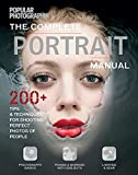 The Complete Portrait Manual (Popular Photography): 200+ Tips and Techniques for Shooting Perfect Photos of People (Popular Photography Books)