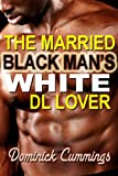 img - for The Married Black Man's White DL Lover book / textbook / text book