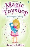 Magic Toyshop My Magical Teddy (Magical Toyshop)