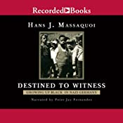 Destined to Witness: Growing Up Black in Nazi Germany | [Hans Massaquoi]
