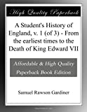 A Student's History of England, v. 1 (of 3) - From the earliest times to the Death of King Edward VII