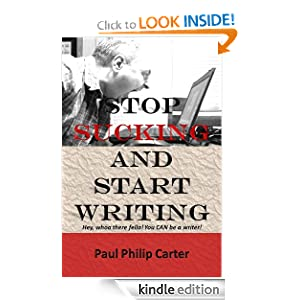 Stop Sucking And Start Writing