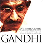 An Autobiography: The Story of My Experiments with Truth | Mohandas (Mahatma) K. Gandhi