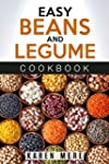 Easy Beans and Legume Cookbook
