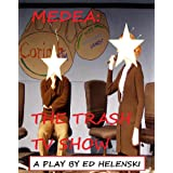 Medea: The Trash TV Show