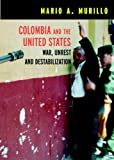 img - for Colombia and the United States : War, Unrest, and Destabilization (Open Media Series) book / textbook / text book