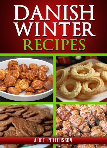 Danish Winter Recipes by Alice  Pettersson