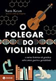 img - for O polegar do violinista - e outras hist rias da gen tica sobre amor, guerra e genialidade (Portuguese Edition) book / textbook / text book