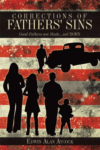 Corrections of Fathers' Sins: Good Fathers Are Made...not Born