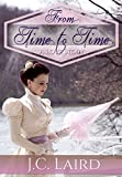 From Time to Time: A Love Story / Historical Time Travel Romance