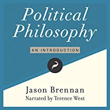 Political Philosophy: An Introduction Audiobook by Jason Brennan Narrated by Terrence West