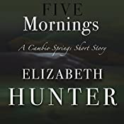 Five Mornings: A Cambio Springs Short Story | Elizabeth Hunter