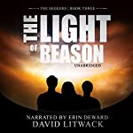 The Light of Reason: The Seekers, Book 3 | David Litwack
