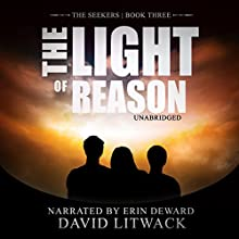 The Light of Reason: The Seekers, Book 3 Audiobook by David Litwack Narrated by Erin deWard