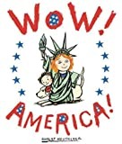 Wow! America! (Wow! Picture Book, A)