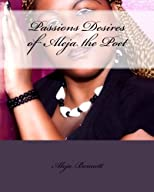 Passions Desires Of Aleja The Poet (Volume 5)
