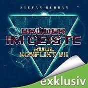 Brüder im Geiste (Der Ruul-Konflikt 7) | Stefan Burban