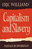 Capitalism and Slavery (023395676X) by Eric Eustace Williams