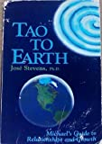 Tao to Earth: Michael's Guide to Relationships and Growth (Michael Speaks Book.)