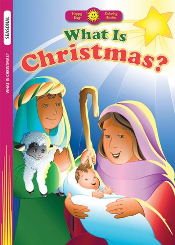 What Is Christmas? (Happy Day Coloring Books: Seasonal)