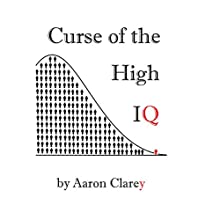 The Curse of the High IQ Audiobook by Aaron Clarey Narrated by Jason Brooks