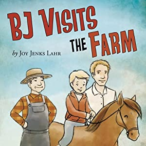 BJ Visits the Farm | [Joy Jenks Lahr]