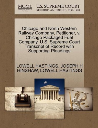 Chicago and North Western Railway Company, Petitioner, v. Chicago Packaged Fuel Company. U.S. Supreme Court Transcript of Record with Supporting Pleadings