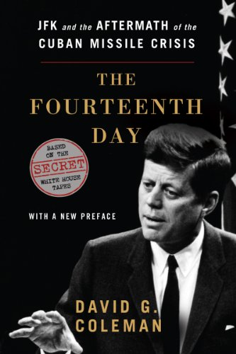 The Fourteenth Day: JFK and the Aftermath of the Cuban Missile Crisis