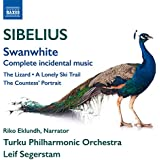 Sibelius: Swanwhite, JS 189, The Lizard, Op. 8, The Lonely Ski Trail, JS 77b & The Countess's Portrait, JS 88