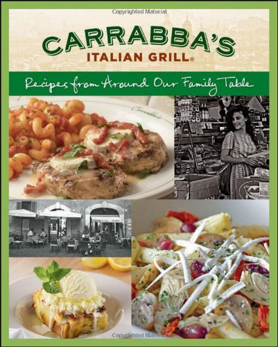 Carrabba's Italian Grill: Recipes from Around Our Family Table image