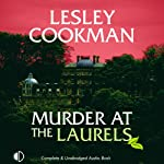Murder at the Laurels (       UNABRIDGED) by Lesley Cookman Narrated by Julia Barrie