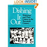 Dishing It Out (The Working Class in American History)