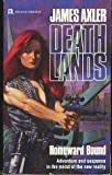 James Axler Homeward Bound (Deathlands)