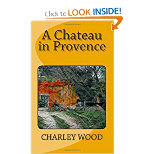 A Chateau in Provence Charley Wood