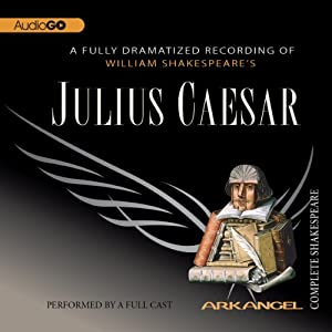 Julius Caesar: The Arkangel Shakespeare Performance