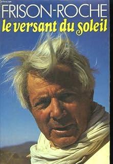 Le versant du soleil, Frison-Roche, Roger