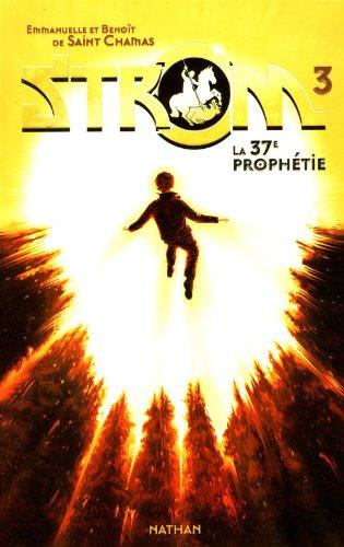 Strom n° 3 La 37e prophétie