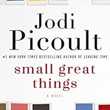 Small Great Things: A Novel Audiobook by Jodi Picoult Narrated by To Be Announced