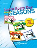 Learn Every Day About Seasons: 100 Best Ideas from Teachers