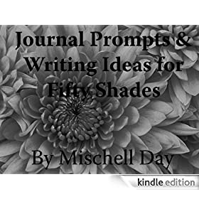 JOURNAL PROMPTS & CREATIVE WRITING IDEAS FOR THE FIFTY SHADES OBSESSED